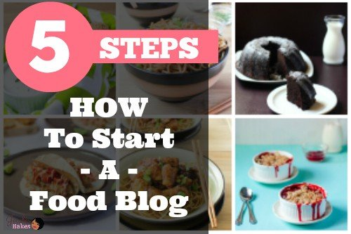 5 Steps on How To Start a Food Blog