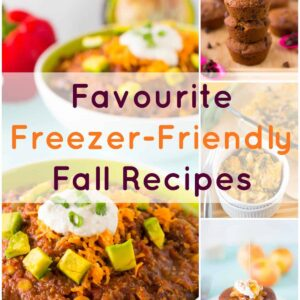 Favourite Freezer-Friendly Fall Recipes
