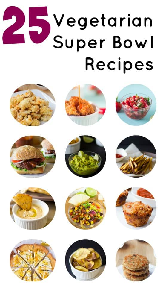 25 Vegetarian Super Bowl Recipes - from dips to chips, to burgers to wings!