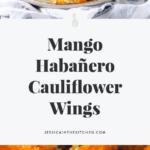 two photos of mango habanero cauliflower wings